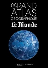 LE GRAND ATLAS GEOGRAPHIQUE LE MONDE 2015