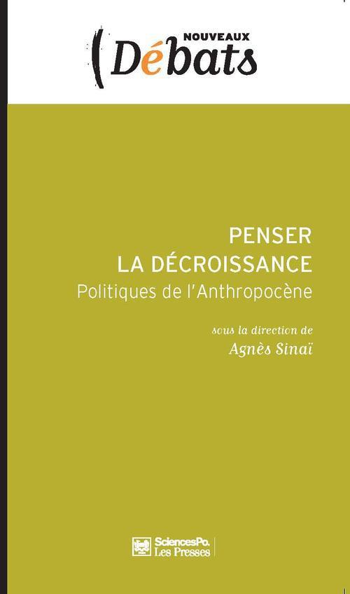 PENSER LA DECROISSANCE - POLITIQUES DE L'ANTHROPOCENE