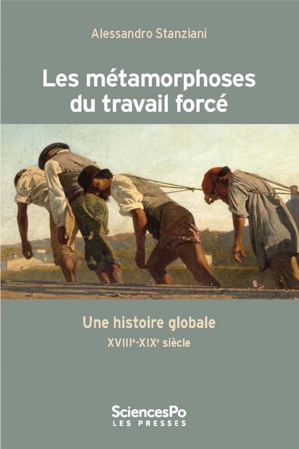 LES METAMORPHOSES DU TRAVAIL CONTRAINT - UNE HISTOIRE GLOBAL