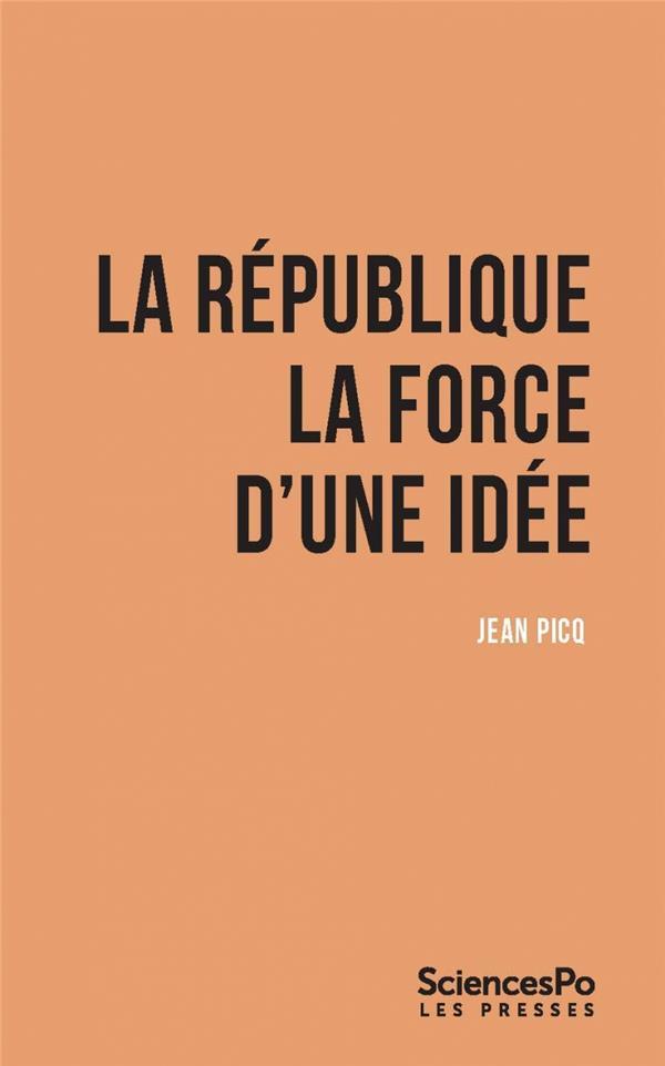 La republique. la force d'une idee