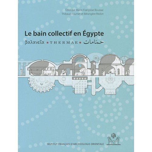 LE BAIN COLLECTIF EN EGYPTE (BALANIEIA, TERMAEN HAMMAMAT)