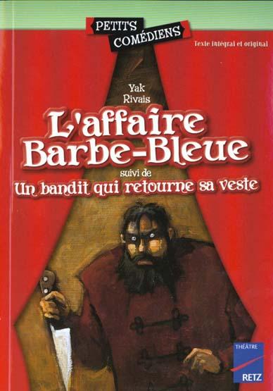 L'affaire barbe-bleue - un bandit qui retourne sa veste