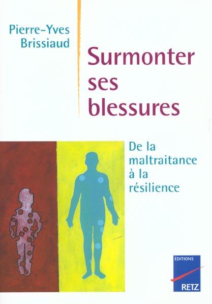 IAD - SURMONTER SES BLESSURES - DE LA MALTRAITANCEA LA RESILIENCE