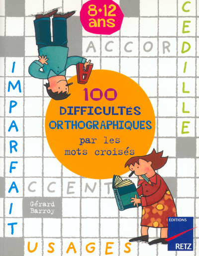 100 DIFFICULTES ORTHOGRAPHIQUE
