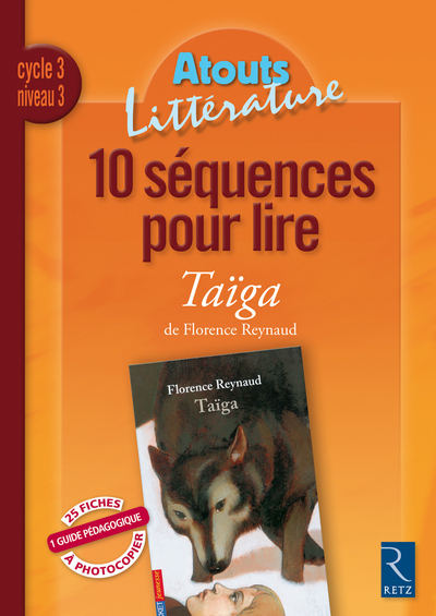 10 SEQUENCES POUR LIRE TAIGA - CYCLE 3 NIVEAU 3