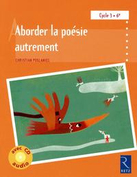 ABORDER LA POESIE AUTREMENT A L'ECOLE (+ CD AUDIO)