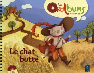 LE CHAT BOTTE + CD AUDIO - LES ORALBUMS MATERNELLE