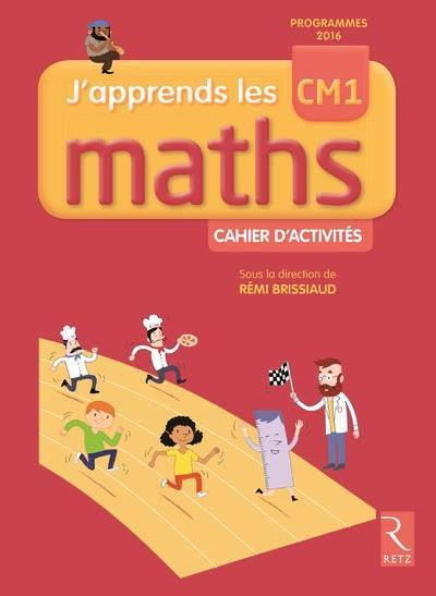 J'apprends les maths cm1 cahier d'activites