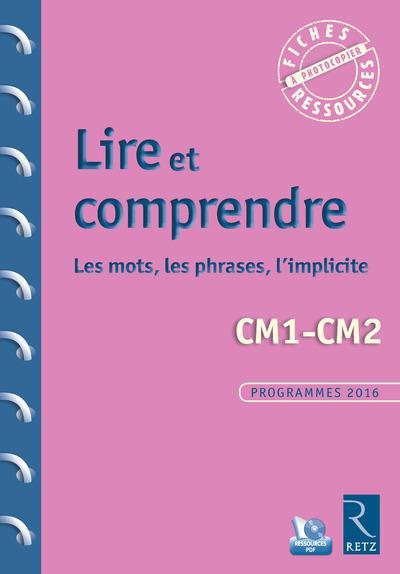 Lire et comprendre cm1-cm2 - les mots, les phrases, l'implicite + cd rom