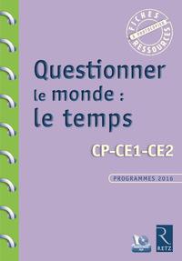 QUESTIONNER LE MONDE : LE TEMPS + CD - CP-CE1-CE2