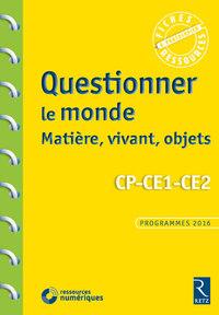 QUESTIONNER LE MONDE : MATIERE, VIVANT, OBJETS CP-CE1-CE2 + CD-ROM