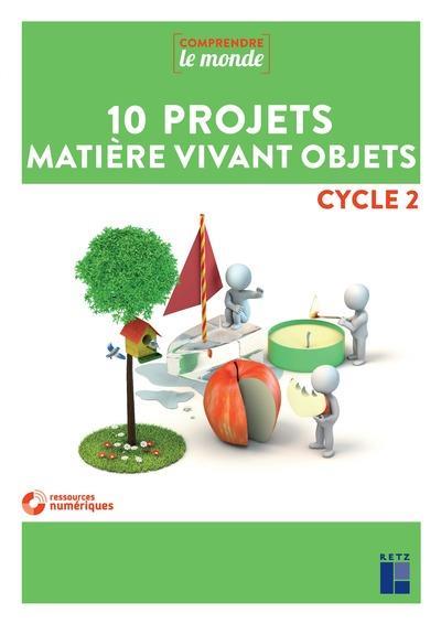 10 projets matiere vivant objets cycle 2 + dvd