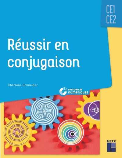 Reussir en conjugaison ce1-ce2 + cd rom + telechargement