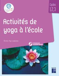 ACTIVITES DE YOGA A L'ECOLE + CD-ROM - CYCLE 1, 2, 3