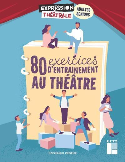 80 exercices d'entrainement au theatre pour adultes et seniors + dvd