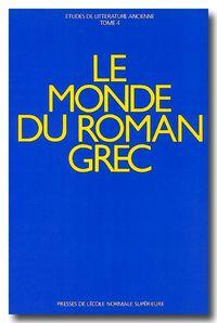 LE MONDE DU ROMAN GREC