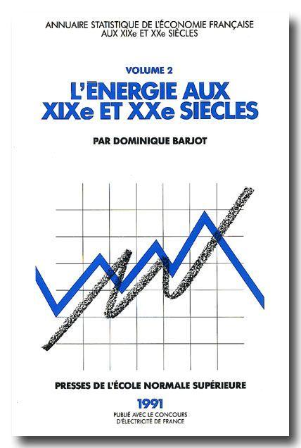 ENERGIE EN FRANCE XIX-XXEME SIECLES - ANNUAIRE STATISTIQUE T 2