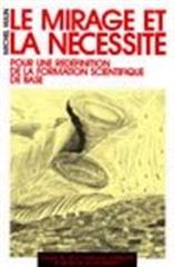 MIRAGE ET NECESSITE - LA FORMATION SCIENTIF DE BASE