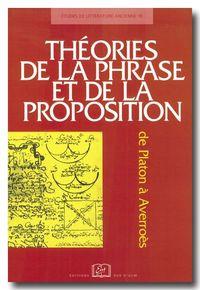 THEORIES DE LA PHRASE ET DE LA PROPOSITION... - DE PLATON A AVERROES