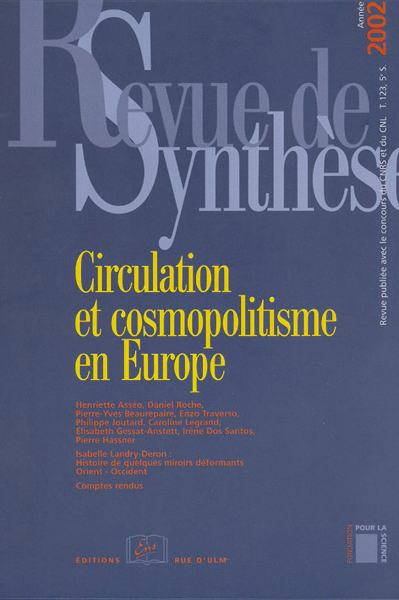 REVUE DE SYNTHESE / 2002-N 123 - CIRCULATION ET COSMOPOLITISME EN EUROPE