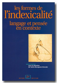 LES FORMES DE L'INDEXICALITE - LANGAGE ET PENSEE EN CONTEXTE