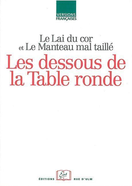 LE LAI DU COR LE MANTEAU MAL TAILLE - LES DESSOUS DE LA TABLE RONDE