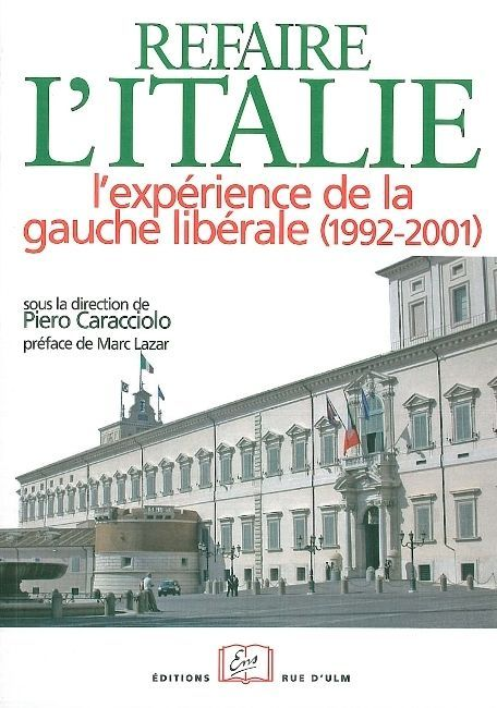 REFAIRE L'ITALIE ? - L'EXPERIENCE DE LA GAUCHE LIBERALE (1992