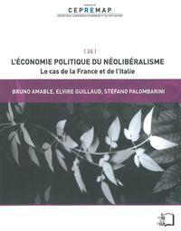 L' ECONOMIE POLITIQUE DU NEOLIBERALISME - LE CAS DE LA FRANCE ET DE L'ITALIE