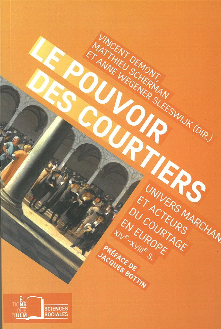 LE POUVOIR DES COURTIERS - UNIVERS MARCHANDS ET ACTEURS DU COURTAGE