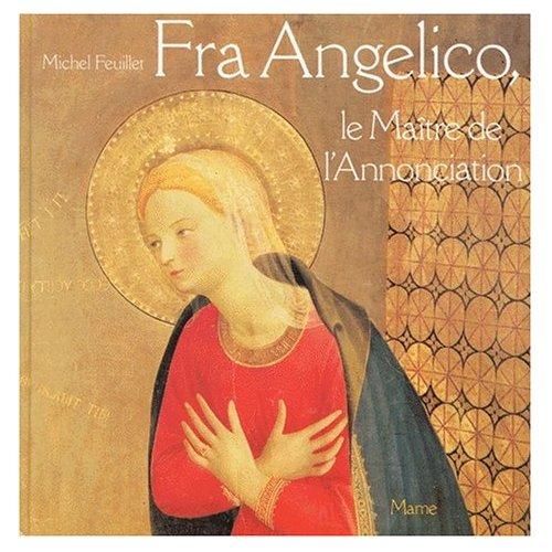 FRA ANGELICO, LE MAITRE DE L'ANNONCIATION