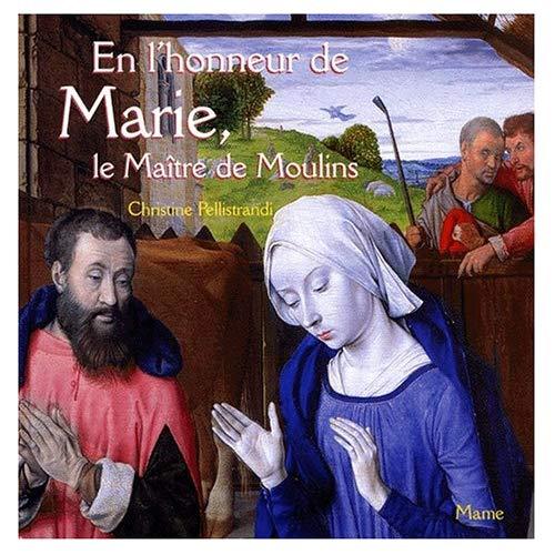 EN L'HONNEUR DE MARIE, LE MAITRE DE MOULINS