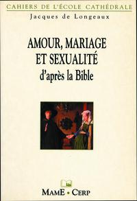 AMOUR, MARIAGE ET SEXUALITE D'APRES LA BIBLE
