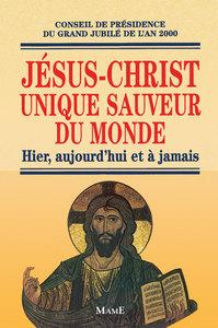 JESUS-CHRIST UNIQUE SAUVEUR DU MONDE