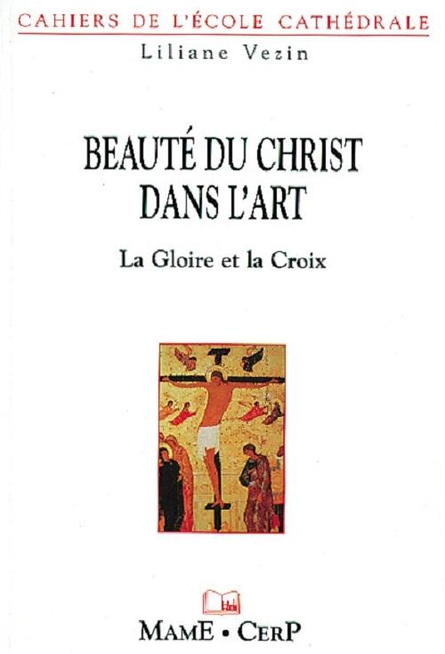 BEAUTE DU CHRIST DANS L'ART : LA GLOIRE ET LA CROIX