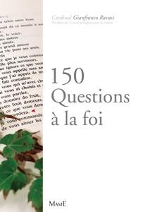 150 QUESTIONS A LA FOI
