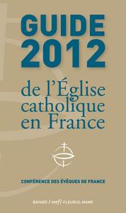 GUIDE 2012 DE L'EGLISE CATHOLIQUE EN FRANCE