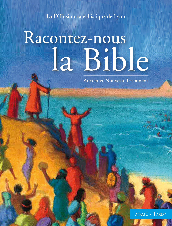 RACONTEZ-NOUS LA BIBLE - ANCIEN ET NOUVEAU TESTAMENT