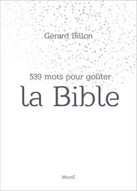 539 MOTS POUR GOUTER LA BIBLE