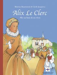 ALIX LE CLERC. ALLER AU BOUT DE SES REVES