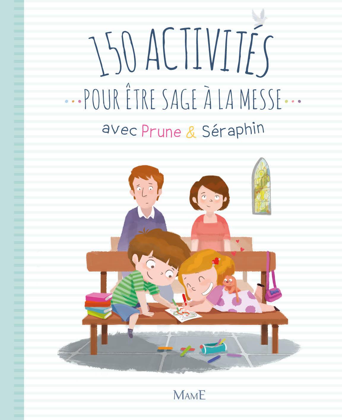 150 ACTIVITES POUR ETRE SAGE A LA MESSE AVEC PRUNE ET SERAPHIN