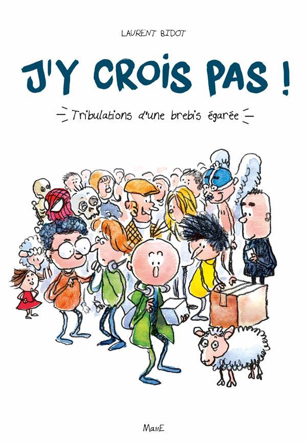 J'Y CROIS PAS ! TRIBULATIONS D'UNE BREBIS EGAREE