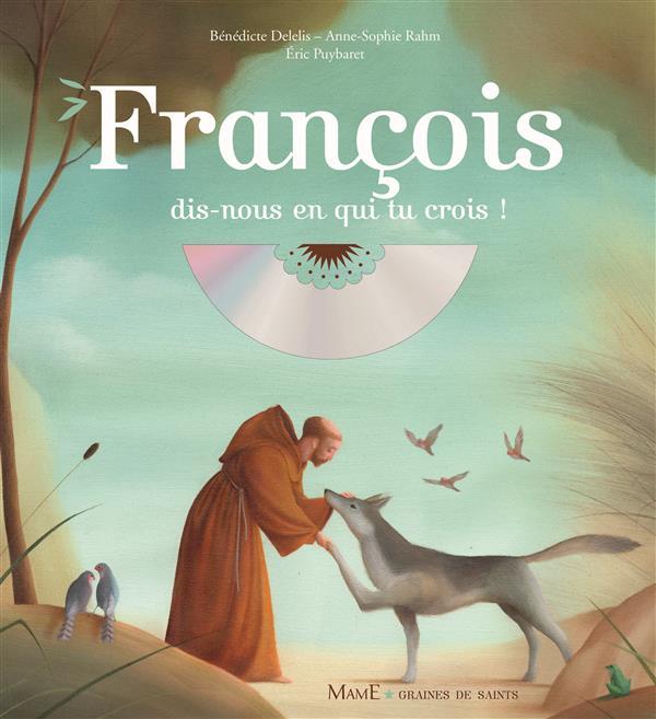 FRANCOIS, DIS-NOUS EN QUI TU CROIS