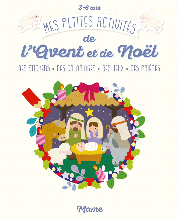 MES PETITES ACTIVITES DE L'AVENT ET NOEL (3-6 ANS)