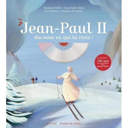 JEAN-PAUL II, DIS-NOUS EN QUI TU CROIS ?