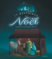 24 HISTOIRES DE NOEL POUR ATTENDRE JESUS - NE