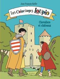 LES COLORIAGES LOUPIO - CHEVALIERS ET CHATEAUX