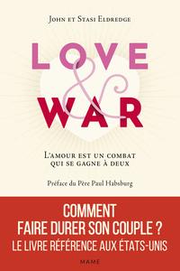 LOVE AND WAR. L'AMOUR EST UN COMBAT QUI SE GAGNE A DEUX
