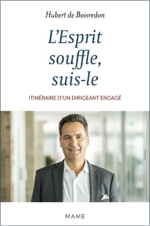 L'ESPRIT SOUFFLE, SUIS-LE. ITINERAIRE D'UN DIRIGEANT ENGAGE