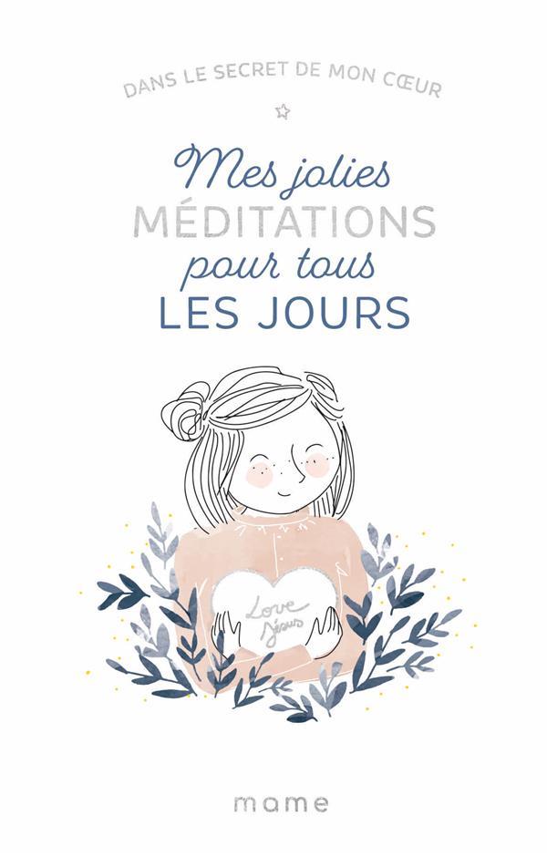 DANS LE SECRET DE MON COEUR - JOLIES MEDITATIONS POUR TOUS LES JOURS