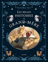 LES BELLES HISTOIRES DE GRAND-MERE